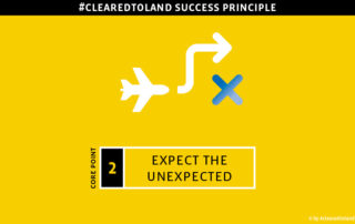 Kernpunkt Nr.2 des #clearedtoland Erfolgsprinzips: Expect the unexpected